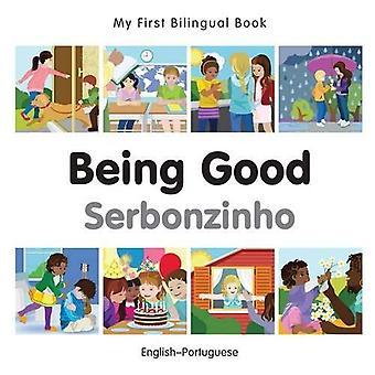 Mon premier livre bilingue - étant bonne - portugais-anglais