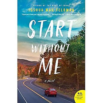 Start uden mig: En roman