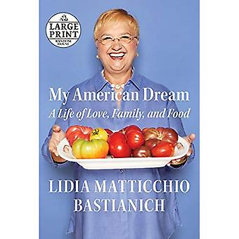 My American Dream: A Life of Love, Family, and Food