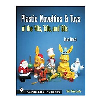 Plastic Novelties and Toys of the '40s, '50s, and '60s