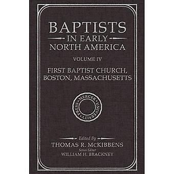 Baptists in Early North America-First Baptist Church, Boston, Massachusetts, Volume IV (Baptists in Early North America)