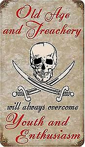 Old Age & Treachery... rusted funny metal sign (pst 148)