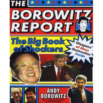 The Borowitz Report The Big Book of Shockers by Borowitz & Andy