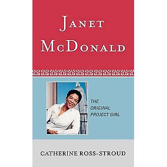 Janet McDonald The Original Project Girl by RossStroud & Catherine