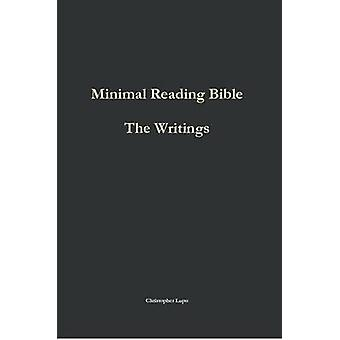 Minimal Reading Bible The Writings by Lupo & Christopher