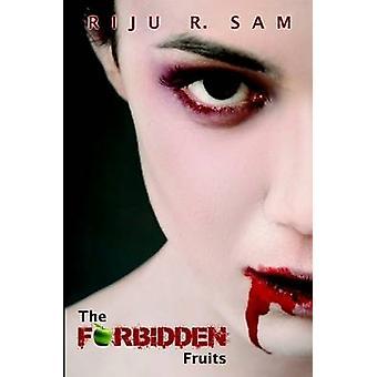 The Forbidden Fruits by R. Sam & Riju