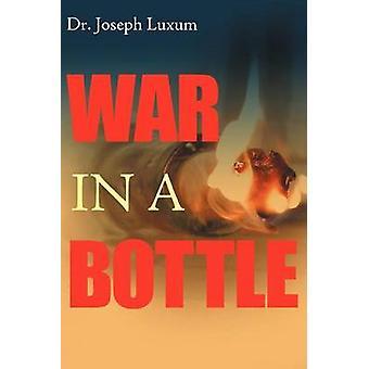 War in a Bottle by Luxum & Joseph