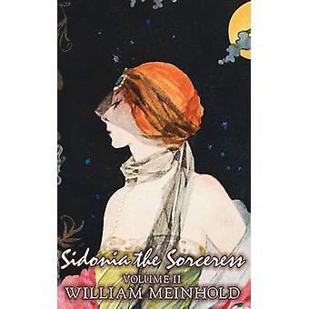 Sidonia Sorceress volym II i II av Wilhelm Meinhold Fiction litterär Fantasy skräck Fairy Tales folksagor legender mytologi av Meinhold & Wilhelm