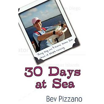30 Days at Sea They Say Well Have Some Fun When It Stops Raining by Pizzano & Bev
