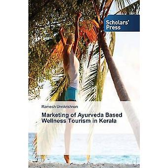 Vermarktung von Ayurveda basiert Wellness-Tourismus in Kerala durch Unnikrishnan Ramesh