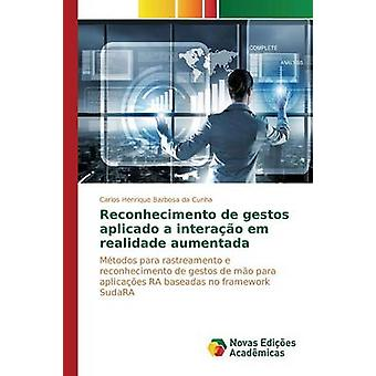 Reconhecimento de Gestos Aplicado ein Interao Em Realidade Aumentada von Barbosa da Cunha Carlos Henrique