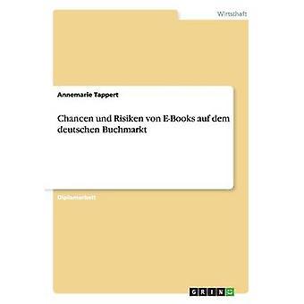 Chancen und Risiken von EBooks auf dem deutschen Buchmarkt by Tappert & Annemarie
