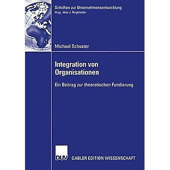 Integration von Organisationen  Ein Beitrag zur theoretischen Fundierung by Ringlstetter & Prof. Dr. Max