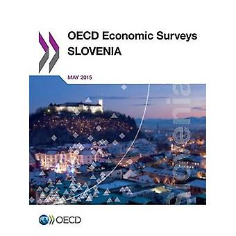 OECD Economic Surveys Slovenia 2015 by OECD