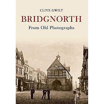Bridgnorth aus alten Fotografien (Zeitreise)
