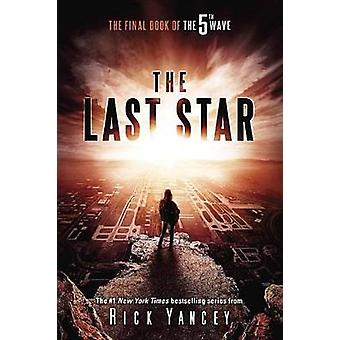 The Last Star - The Final Book of the 5th Wave by Rick Yancey - 978014