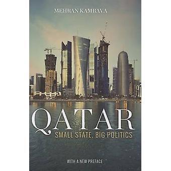 Katar-Small State-Big Politics by Mehran Kamrava-9780801456770 B