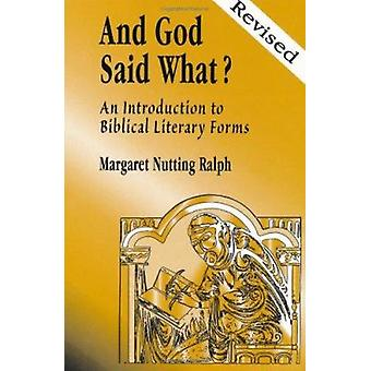 And God Said What? - An Introduction to Biblical Literary Forms for Bi