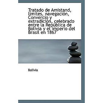 Tratado de Amistand - Limites - Navegacion - Convercio y Extradicion