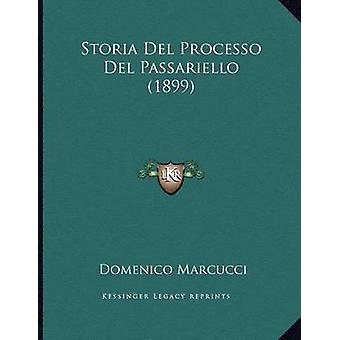 Storia del Processo del Passariello (1899) by Domenico Marcucci - 978