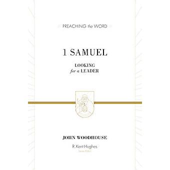 1 Samuel - Looking for a Leader (Redesign) by John Woodhouse - R. Kent