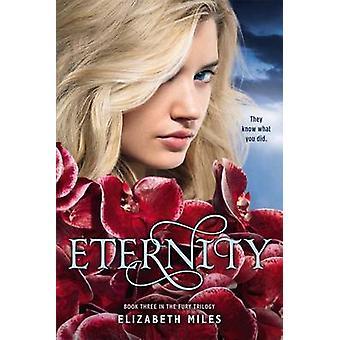 Eternity by Elizabeth Miles - 9781442422285 Book