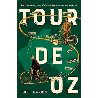 Tour de Oz - The extraordinary story of the first bicycle race around