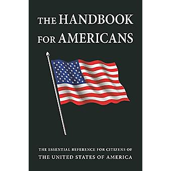 The Handbook For Americans - Revised Edition - The Essential Reference