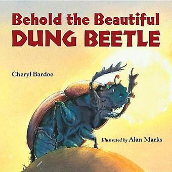 Behold The Beautiful Dung Beetle by Cheryl Bardoe - 9781580895552 Book