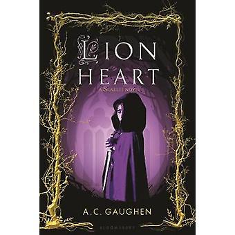 Lion Heart - A Scarlet Novel by A. C. Gaughen - 9781681198217 Book