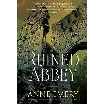Ruined Abbey - A Collins-Burke Mystery by Anne Emery - 9781770413511 B