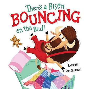 There's a Bison Bouncing on the Bed! by Paul Bright - Chris Chatterto