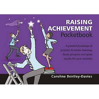 Raising Achievement Pocketbook - 2015 by Caroline Bentley-Davies - 978