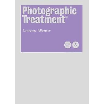 Photography Treatment  (c) by Laurence Aegerter - 9781911306283 Book