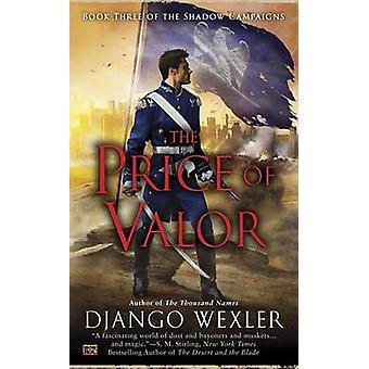 The Price of Valor by Django Wexler - 9780451418098 Book