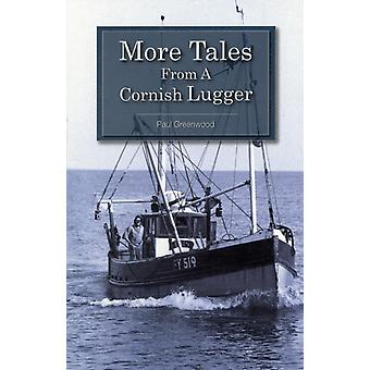 More Tales from a Cornish Lugger (Paperback) by Greenwood Paul