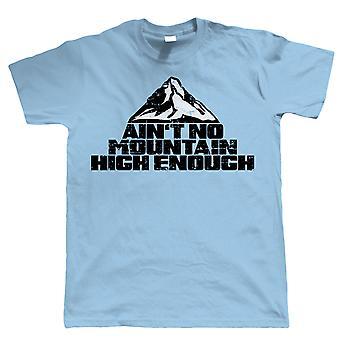 Ain't No Mountain wystarczająco wysokie, męskie Tshirt Nowość