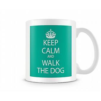 Keep Calm And Walk The Dog Printed Mug