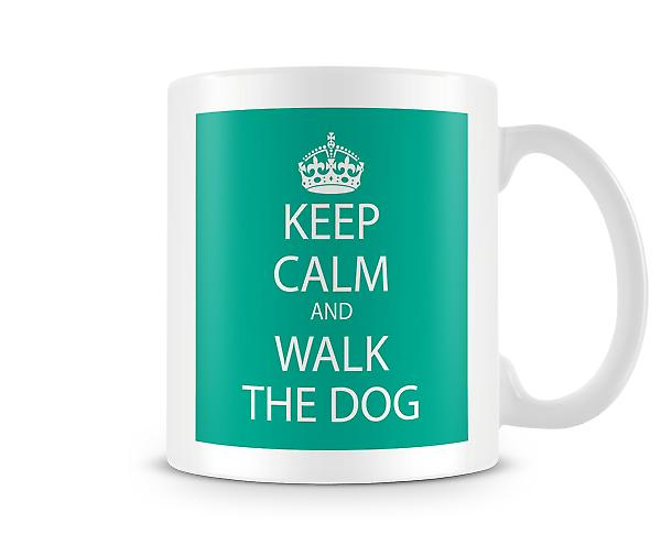Keep Calm And Walk The Dog Printed Mug