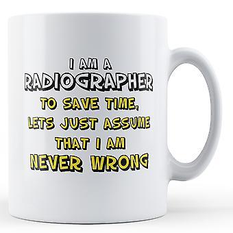 Я рентгенолога никогда не неправильно - печатных кружка