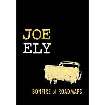 Bonfire of Roadmaps by Joe Ely - 9780292756298 Book