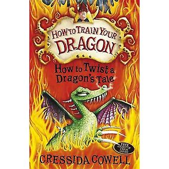 How to Twist a Dragon's Tale - Book 5 by Cressida Cowell - 97803409991
