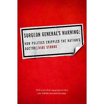 Como cirurgião geral aviso - política incapacitada médico da nação