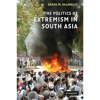 The Politics of Extremism in South Asia by Deepa M. Ollapally - 97805