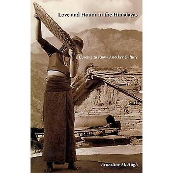 Love and Honor in the Himalayas - Coming to Know Another Culture by Er