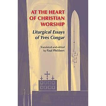 I hjärtat av Christian dyrkan - liturgiska essäer av Yves Congar b
