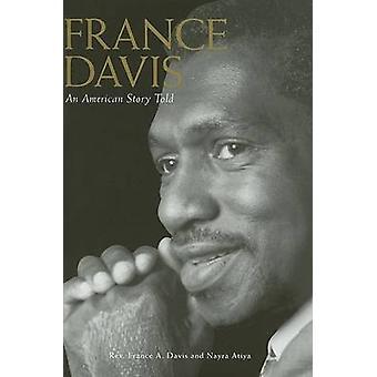 Frankrijk Davis - een Amerikaans verhaal verteld door Frankrijk een Davis - Nayra Atiya
