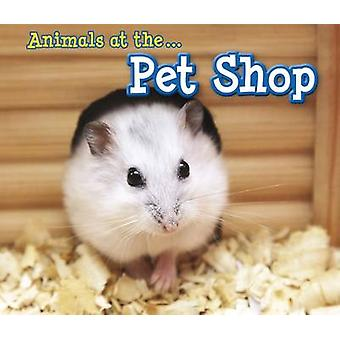 Animals at the Pet Shop by Sian Smith - 9781406280586 Book