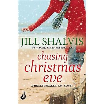 Chasing Christmas Eve - Heartbreaker Bay Book 4 by Jill Shalvis - 9781