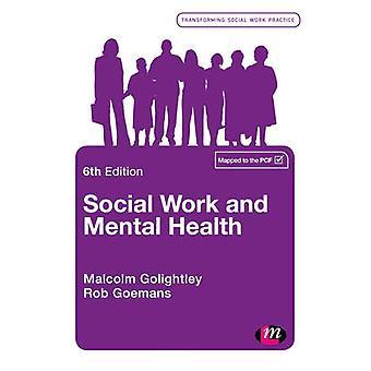 Social Work and Mental Health by Malcolm Golightley - Robert Goemans